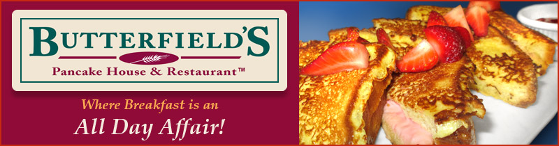 Visit Butterfield's Restaurants in Naperville, Northbrook, Wheaton, and Oak Brook